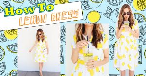 How To- LEMON DRESs