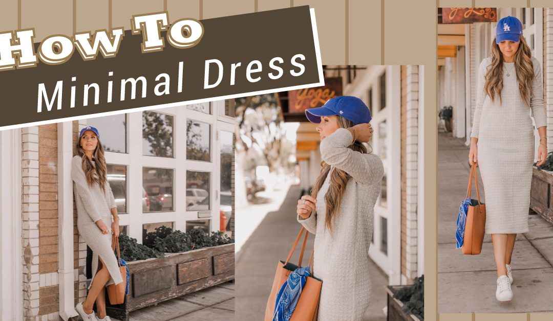 How To Minimal Dress