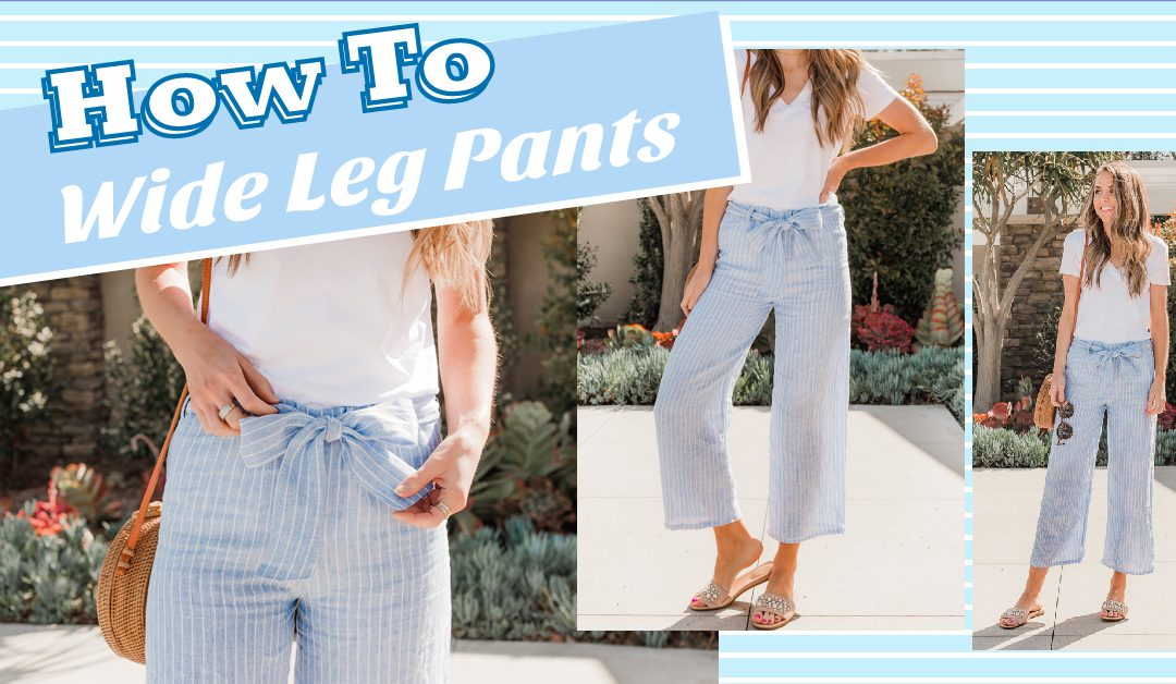 How To : Wide Leg Pants💙